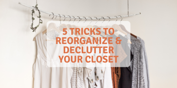 5 Tricks to Reorganize and Declutter Your Closet
